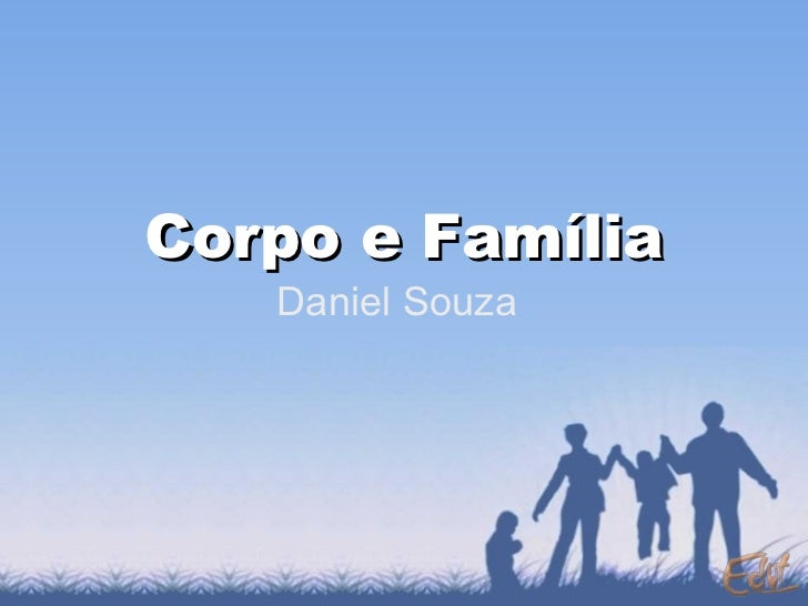 Corpo e Família Daniel Souza