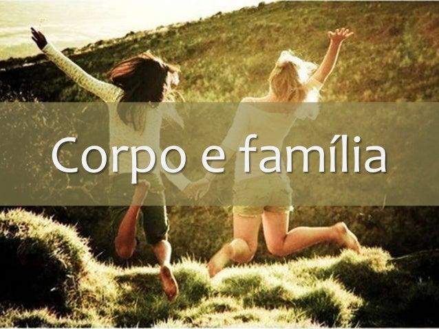 Corpo e família