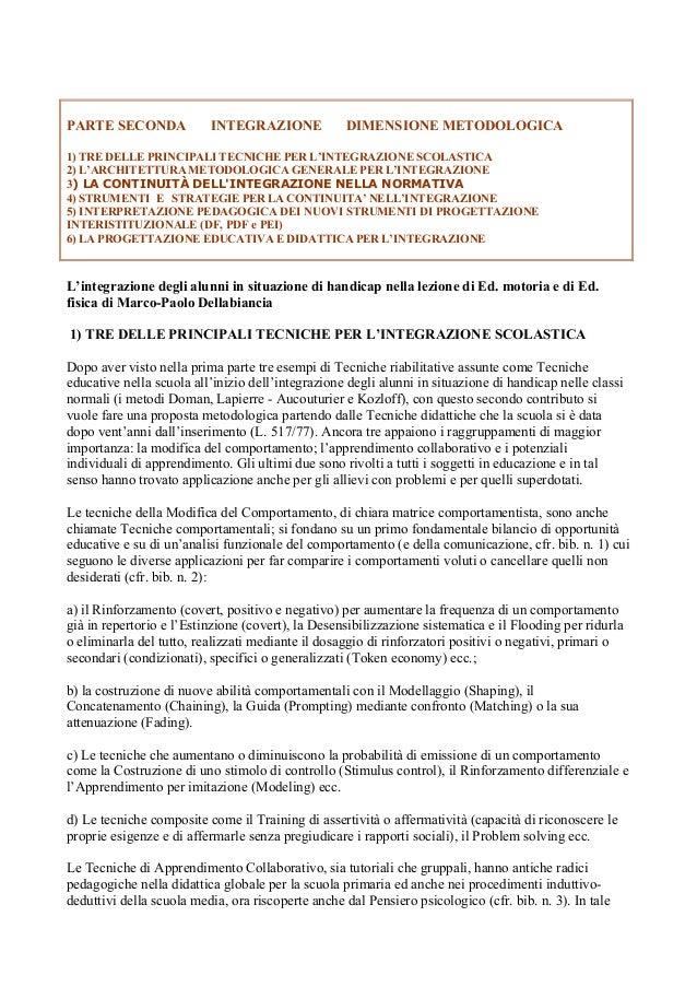 PARTE SECONDA INTEGRAZIONE DIMENSIONE METODOLOGICA 1) TRE DELLE PRINCIPALI TECNICHE PER L'INTEGRAZIONE SCOLASTICA 2) L'ARC...