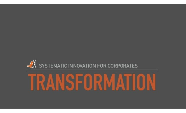 TRANSFORMATION SYSTEMATIC INNOVATION FOR CORPORATES