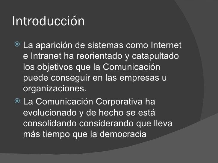 Introducción <ul><li>La aparición de sistemas como Internet e Intranet ha reorientado y catapultado los objetivos que la C...