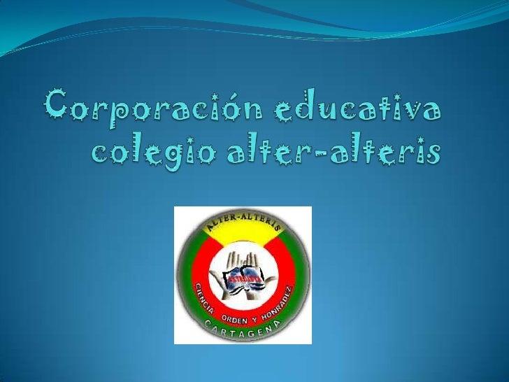 Corporación educativa colegio alter-alteris<br />