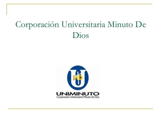 Corporación Universitaria Minuto De              Dios