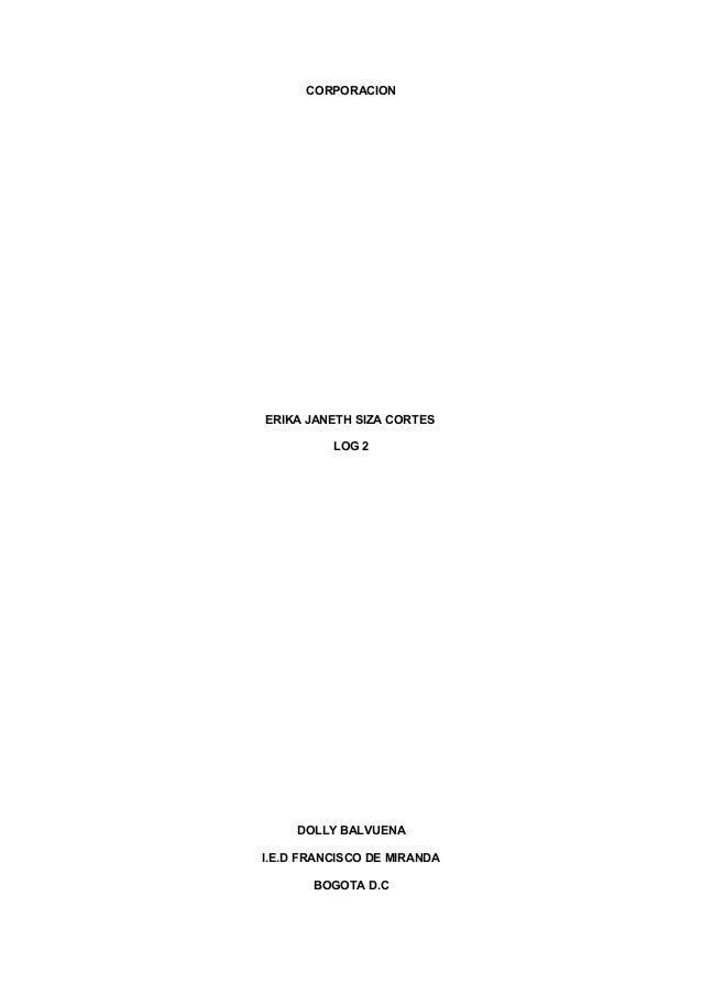CORPORACION ERIKA JANETH SIZA CORTES LOG 2 DOLLY BALVUENA I.E.D FRANCISCO DE MIRANDA BOGOTA D.C