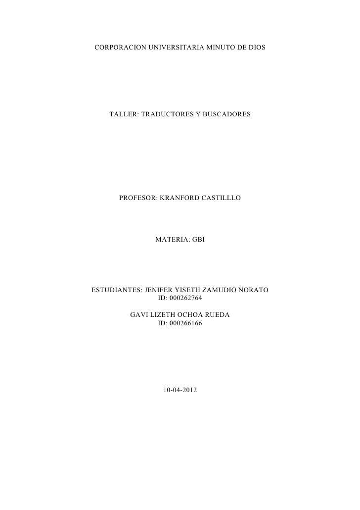 CORPORACION UNIVERSITARIA MINUTO DE DIOS    TALLER: TRADUCTORES Y BUSCADORES      PROFESOR: KRANFORD CASTILLLO            ...