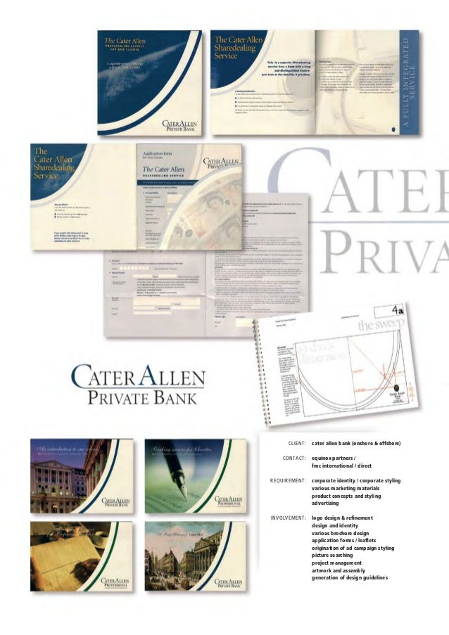 Client:	 cater allen bank (onshore & offshore) 	 contact:	 equinox partners / 		 fmc international / direct 	 requirement:...