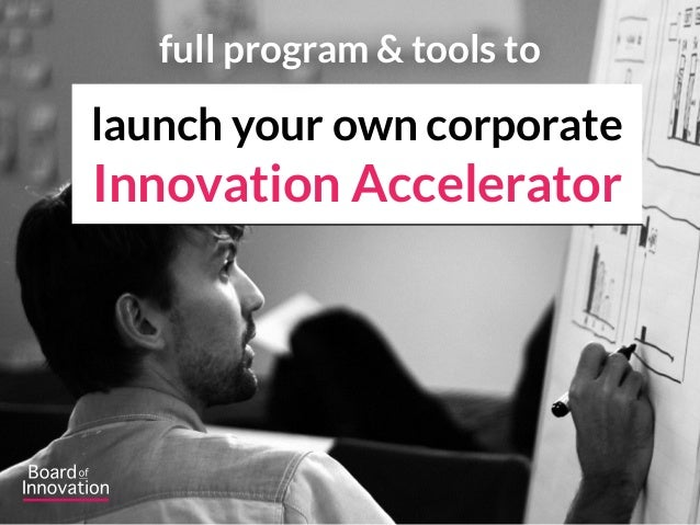 launch your own corporate  Innovation Accelerator full program & tools to