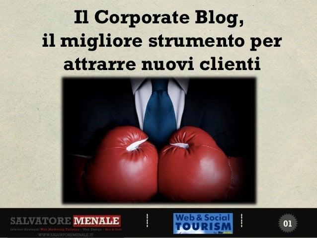 Il Corporate Blog,il migliore strumento per   attrarre nuovi clienti                  .          -----                    ...