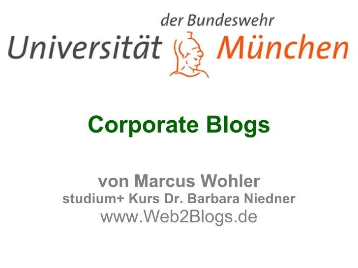 Corporate Blogs von Marcus Wohler studium+ Kurs Dr. Barbara Niedner www.Web2Blogs.de