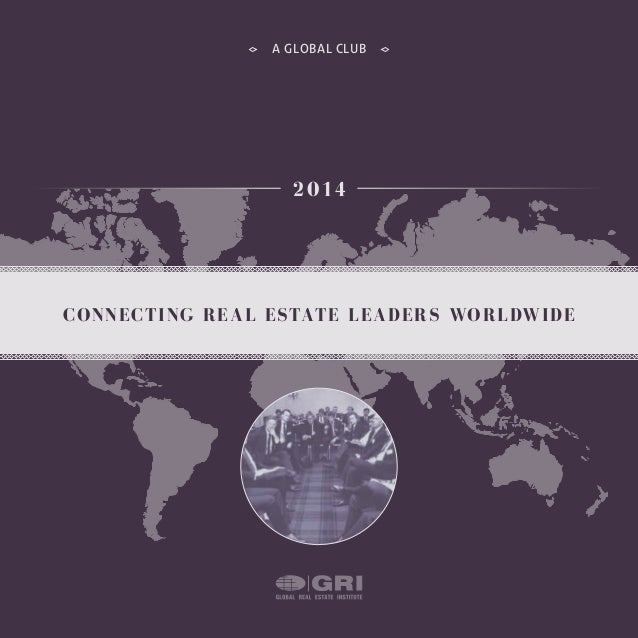 A GLOBAL CLUB CONNECTING REAL ESTATE LEADERS WORLDWIDE 2014