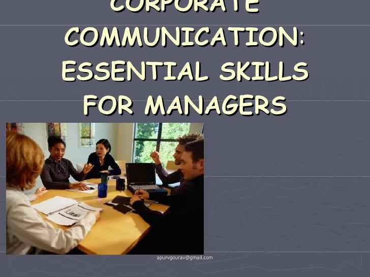 CORPORATE COMMUNICATION :  ESSENTIAL SKILLS FOR MANAGERS