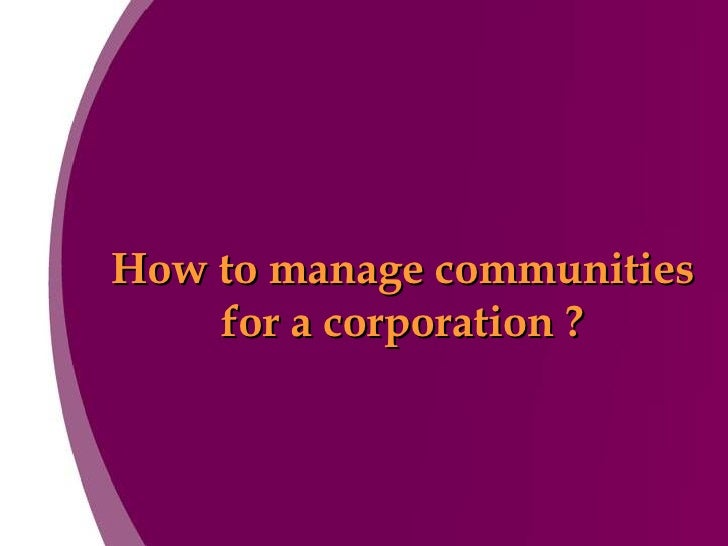 How to manage communities for a corporation ?