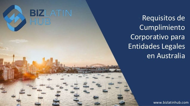 How to Form a Company in New Zealand? www.bizlatinhub.com www.bizlatinhub.com Requisitos de Cumplimiento Corporativo para ...