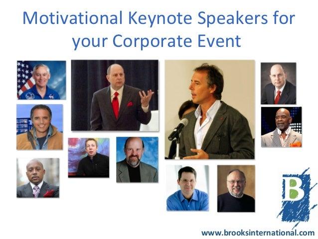 Motivational Keynote Speakers for     your Corporate Event                     www.brooksinternational.com