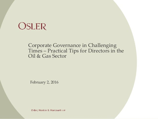 Corporate Governance in Challenging Times – Practical Tips for Directors in the Oil & Gas Sector February 2, 2016
