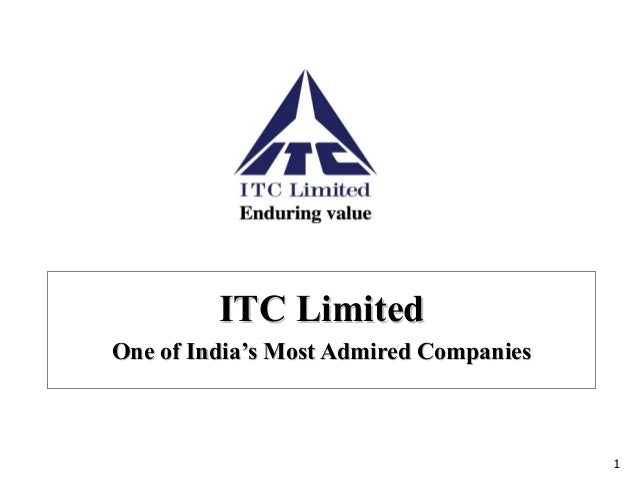 1 ITC LimitedITC Limited One of India's Most Admired CompaniesOne of India's Most Admired Companies