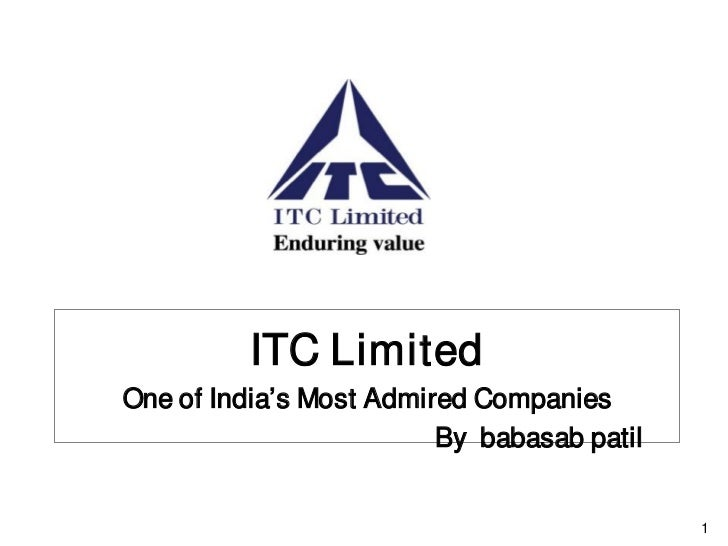 ITC LimitedOne of India's Most Admired Companies                         By babasab patil                                 ...