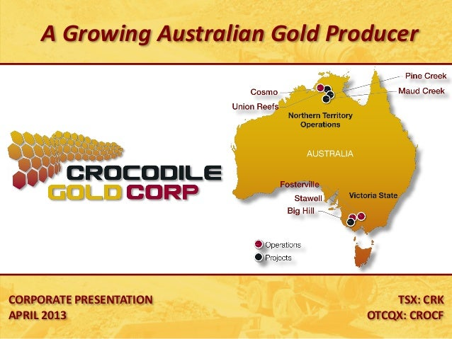 CORPORATE PRESENTATIONAPRIL 2013TSX: CRKOTCQX: CROCFA Growing Australian Gold Producer