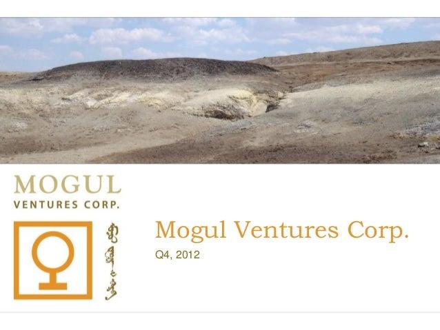 Mogul Ventures Corp.Q4, 2012