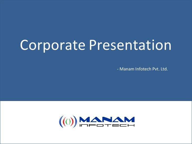 Corporate   Presentation - Manam Infotech Pvt. Ltd.
