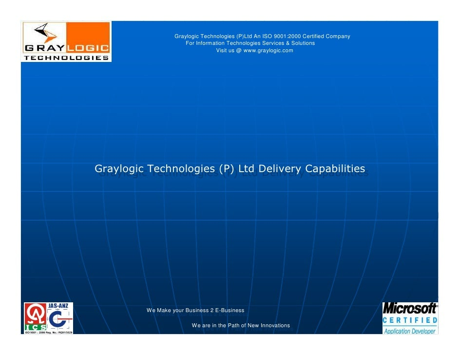 Graylogic Technologies (P)Ltd An ISO 9001:2000 Certified Company                       For Information Technologies Servic...