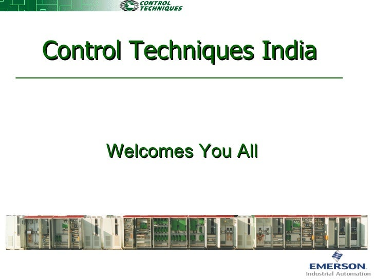 Welcomes You All  Control Techniques India