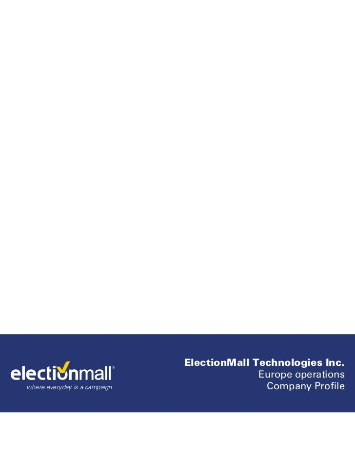 ElectionMall Technologies Inc.                                             Europe operationswhere everyday is a campaign  ...
