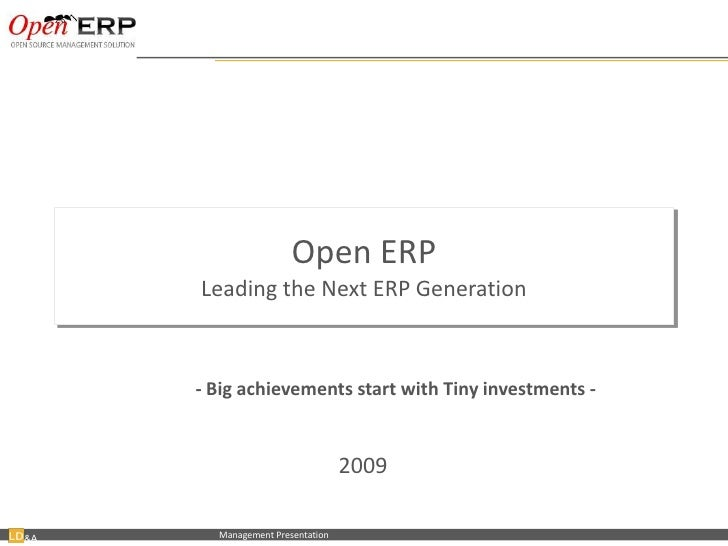 Open ERPLeading the Next ERP Generation<br />- Big achievements start with Tiny investments -<br />2009<br />