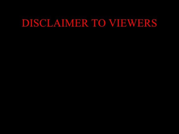 DISCLAIMER TO VIEWERS