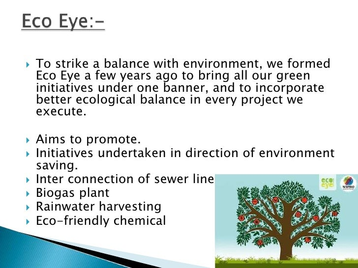    To strike a balance with environment, we formed    Eco Eye a few years ago to bring all our green    initiatives under...