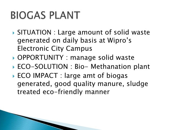    SITUATION : Large amount of solid waste    generated on daily basis at Wipro's    Electronic City Campus   OPPORTUNIT...