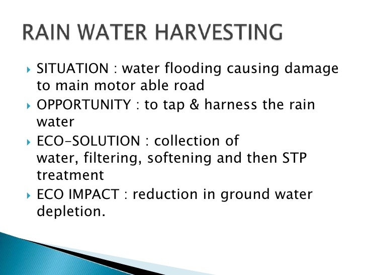    SITUATION : water flooding causing damage    to main motor able road   OPPORTUNITY : to tap & harness the rain    wat...