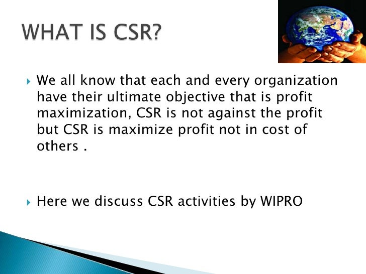    We all know that each and every organization    have their ultimate objective that is profit    maximization, CSR is n...