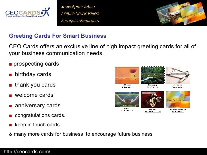 Greeting Cards For Smart Business   CEO Cards offers an exclusive line of high impact greeting cards for all of your busin...