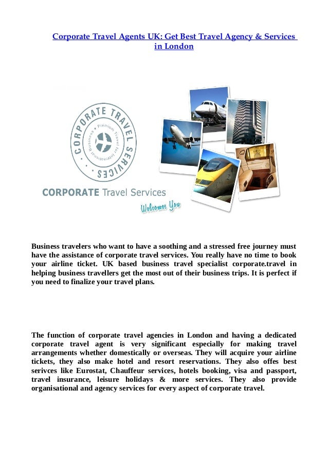 Corporate Travel Agents UK: Get Best Travel Agency & Services in London  Business travelers who want to have a soothing an...