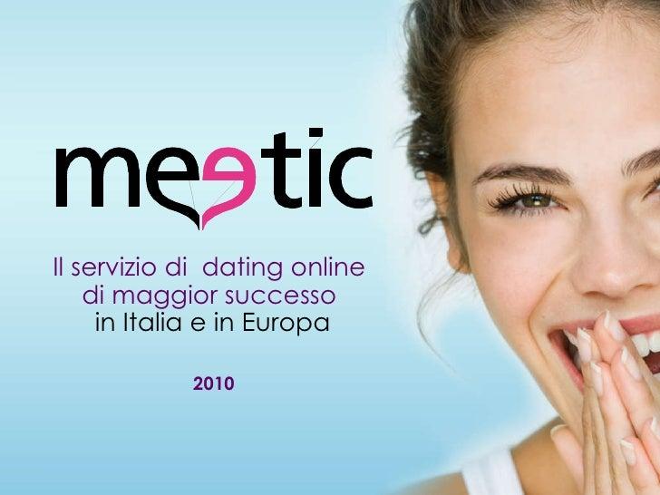 Il servizio di  dating online  di maggior successo  in Italia e in Europa 2010