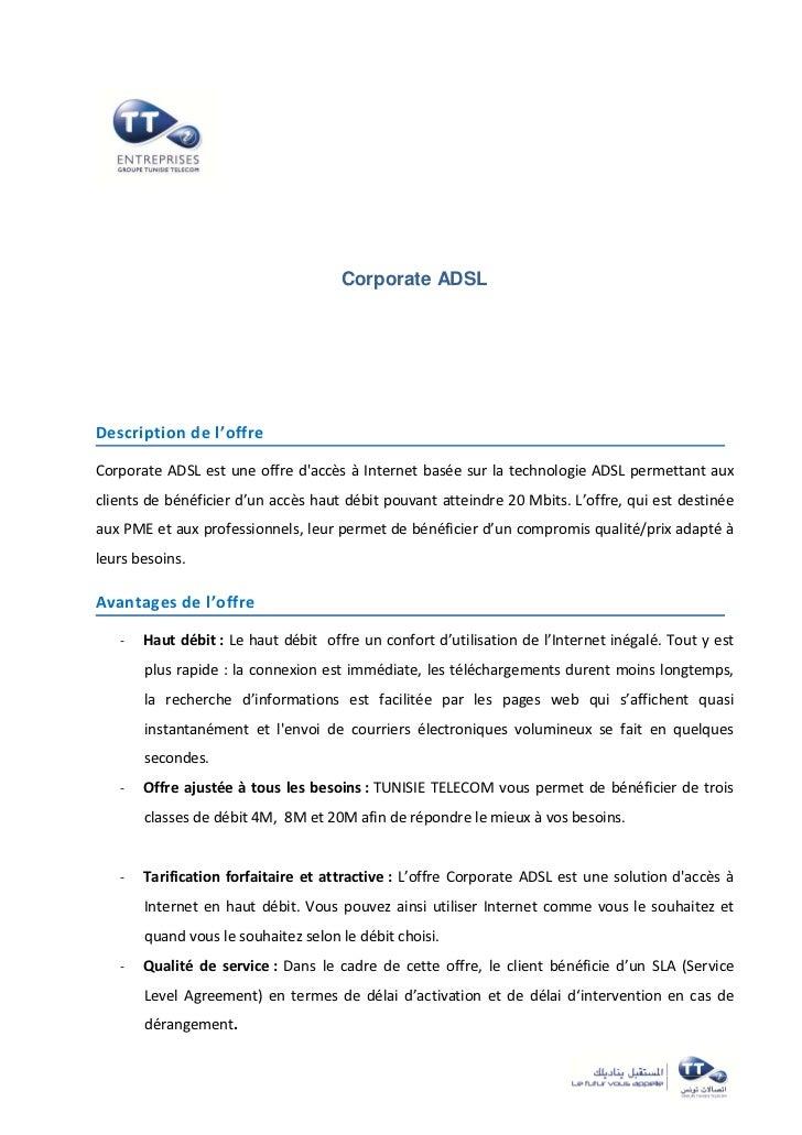 Corporate ADSLDescription de l'offreCorporate ADSL est une offre daccès à Internet basée sur la technologie ADSL permettan...