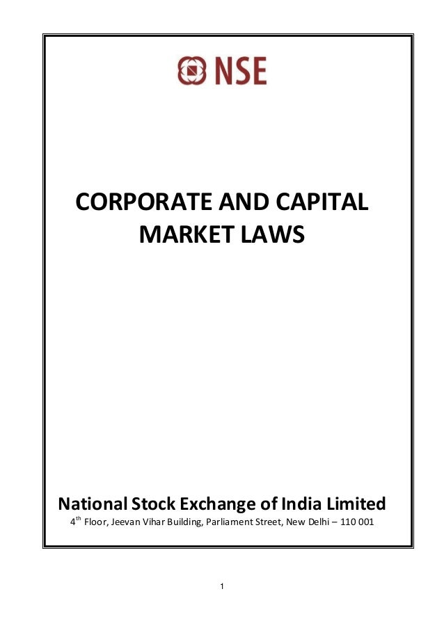 1 CORPORATE AND CAPITAL MARKET LAWS National Stock Exchange of India Limited 4th Floor, Jeevan Vihar Building, Parliament ...