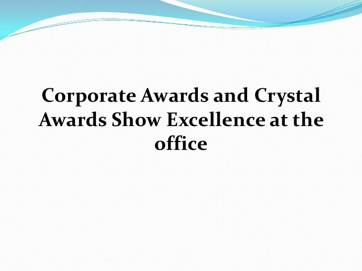 Corporate Awards and CrystalAwards Show Excellence at the           office