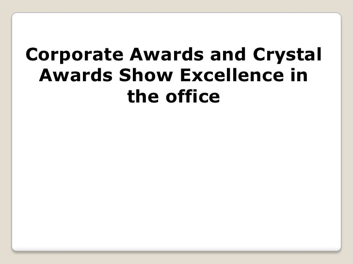 Corporate Awards and Crystal Awards Show Excellence in          the office