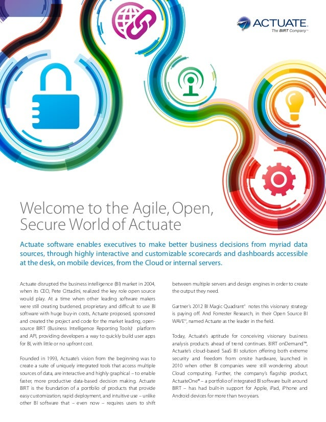 Welcome to the Agile, Open,Secure World of ActuateActuate software enables executives to make better business decisions fr...