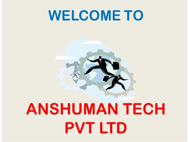 WELCOME TO ANSHUMAN TECH PVT LTD