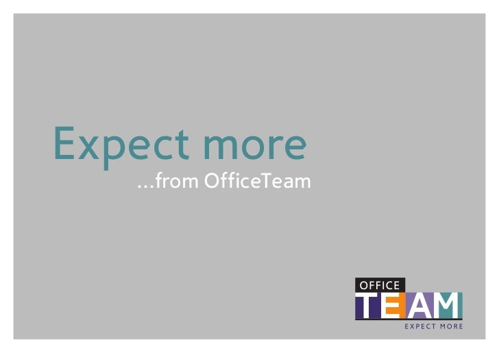 Expect more   ...from OfficeTeam