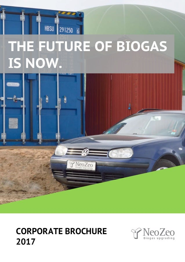 www.neozeo.com CORPORATE BROCHURE 2017 THE FUTURE OF BIOGAS IS NOW.