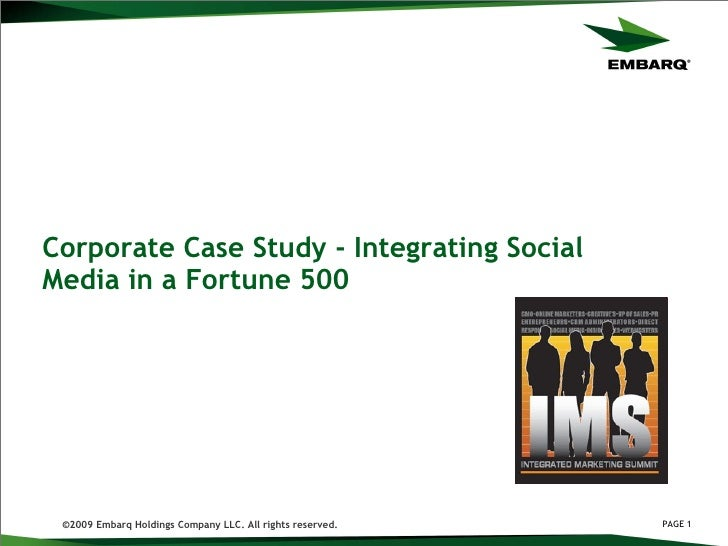 Corporate Case Study - Integrating Social Media in a Fortune 500   ©2009 Embarq Holdings Company LLC. All rights reserved.