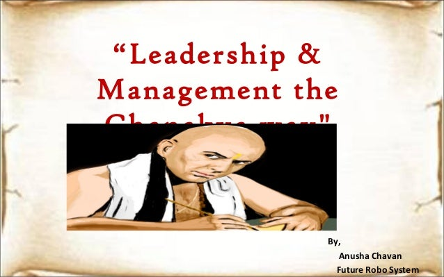 """Leadership & Management the Chanakya way"" By, Anusha Chavan Future Robo System"