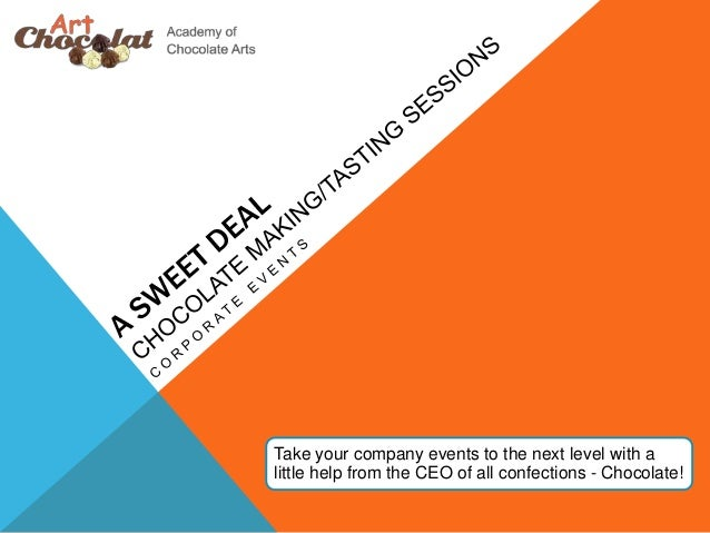Take your company events to the next level with a little help from the CEO of all confections - Chocolate!