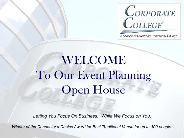 WELCOME              To Our Event Planning                  Open House            Letting You Focus On Business. While We ...