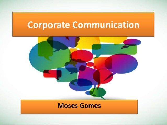 Corporate Communication  Moses Gomes