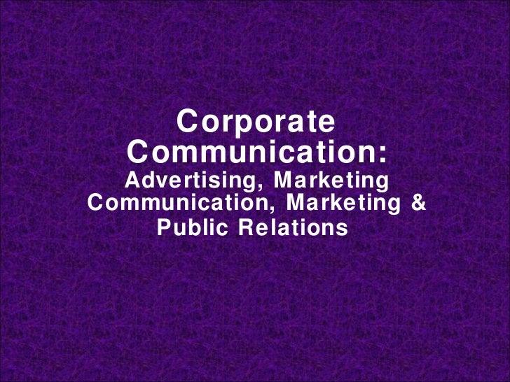 Corporate Communication: Advertising, Marketing Communication, Marketing & Public Relations